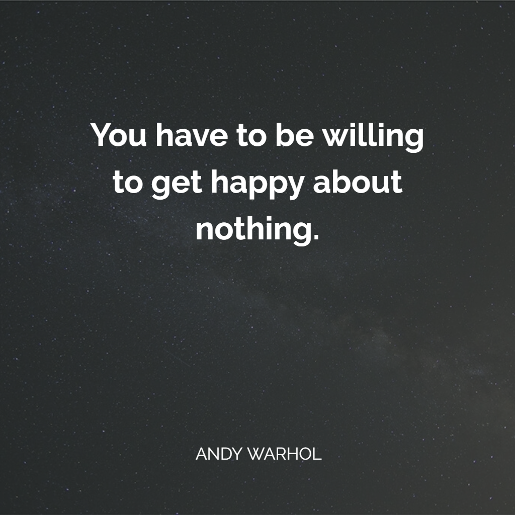 warhol happy about nothing